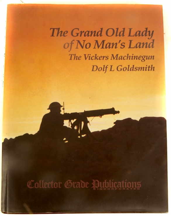 The Grand Old Lady Of No Man's Land - The Vickers Machine Gun